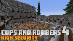 Cops and Robbers 4: High Security Minecraft Project