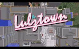 Lulztown Minecraft Map & Project