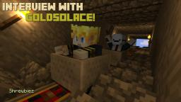 A Lil' Interview w/ GoldSolace! (The Legit One.) Minecraft Blog Post
