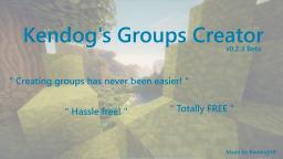 Kendog's Group.yml Creator!  [Add groups with ease!] [v0.0.4.3 Beta] Minecraft Mod
