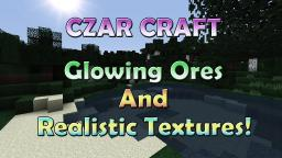 CzarCraft! Glowing Textures + Realistic Life Look!