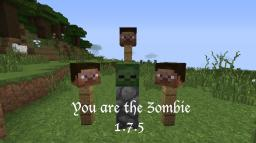 You are the Zombie 1.7.5 [RESSURECTED!] Minecraft Texture Pack