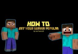 How to: get your server popular! Minecraft