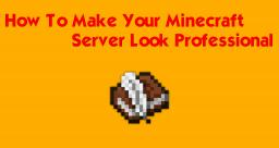 How To Make Your Server Look Professional Minecraft Blog