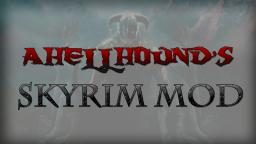 [ALPHA] AhellHound's Skyrim Mod - New Tools, Weapons, Mobs, Food, and Stores