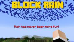 Block Rain - 1.7.5 - Bukkit - Rain has never been more fun!