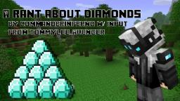 [Rant] [Pop Reel!] Diamonds by CommanderInferno Minecraft Blog