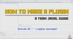 How to make a Minecraft plugin / Logging message / Tutorial series #3 Minecraft Blog Post