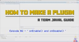 How to make a Minecraft plugin / onEnable() and onDisable() / Tutorial Series #2 Minecraft Blog Post