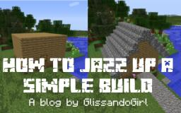 How To Jazz Up a Simple Build Minecraft Blog