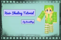 Hair Shading Tutorial || With RosiePlayz ^-^ || In Progress || Minecraft
