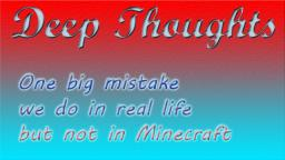 Deep thoughts: One big mistake people do IRL but not in Minecraft Minecraft Blog