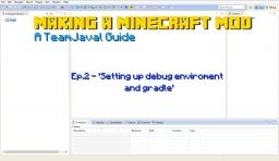How to make a Minecraft mod / Setting up debug enviroment and Gradle/ Ep.2 Minecraft Blog Post