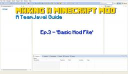 How to make a Minecraft Mod / Ep.3 Basic Mod File / Modding Tutorial Series Minecraft Blog Post