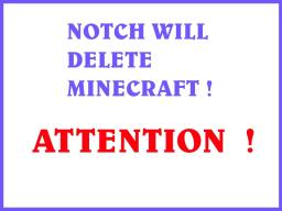 Notch is about to delete minecraft ! (APRIL FOOLS PRANK) Minecraft Blog
