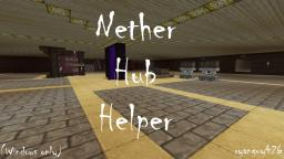 [Windows/Mac] Nether Hub Helper! Minecraft Mod
