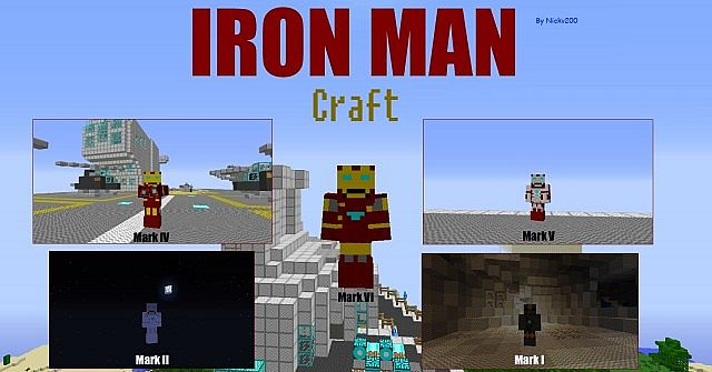 Iron Man Craft 1.7.8 by Nickv200.          With Iron Man Mark VI in the middle