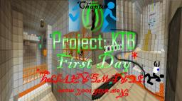 Project KTB: Chapter 1: The first day :{ Screw gravity! }: Minecraft Project