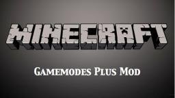 [1.6.2] Gamemodes Plus Mod - More Exciting Gamemodes for Minecraft!
