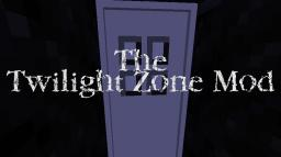 [1.7.2] [Forge] The Twilight Zone Mod Minecraft Mod
