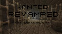Wanted - REVAMPED Minecraft Map & Project