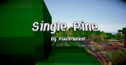 [RESOURCE PACK] Single Pine Cartoony - [V1.02] [POP REEL?!?! HAX.] Minecraft Texture Pack