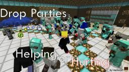 Drop Parties~ Helping or Hurting? Minecraft Blog Post