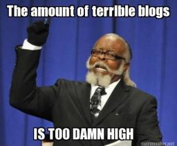 Short, stubborn and just plain bad blogs. [Caution, its a rant] Minecraft Blog Post