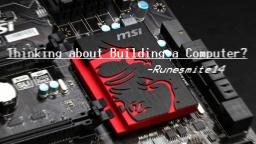 Thinking about building a computer? Minecraft Blog