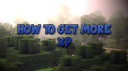How To Get Lots of Exp Fast on PlanetMinecraft