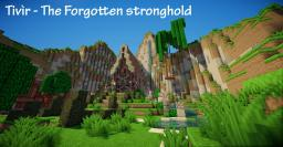 Tivìr - The Forgotten Stronghold Minecraft Map & Project
