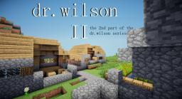 dr.wilson II (1-4) (adv) Minecraft Project