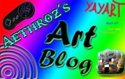 Aethroz's Art blog! Yes I do art stuff ._. Minecraft Blog Post