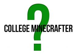 The Life of a college Minecrafter Minecraft Blog