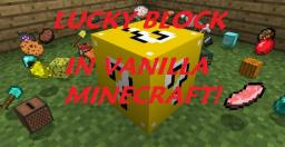 Lucky Block in Vanilla Minecraft! Minecraft Map & Project