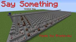Say Something - Noteblock Song Minecraft Map & Project
