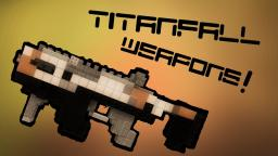 Titanfall weapon project Minecraft