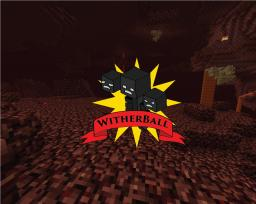 WitherBall a 2+ Player Minigame Minecraft