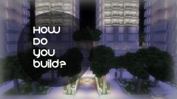 Architecture: From Start to Finish, How Do You Build? Minecraft Blog