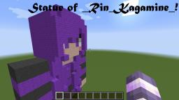 Statue of _Rin_Kagamine_! Minecraft Map & Project