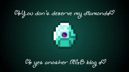 You Don't Deserve My Diamonds Minecraft Blog Post