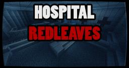 Hospital Redleaves *FIXED* (Read description!) Minecraft Map & Project