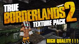 true BORDERLANDS 2 [256px] HIGH QUALITY (Bandits Edition) Minecraft Texture Pack