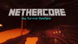 NetherCore: New Survival Gamemode Minecraft Map & Project