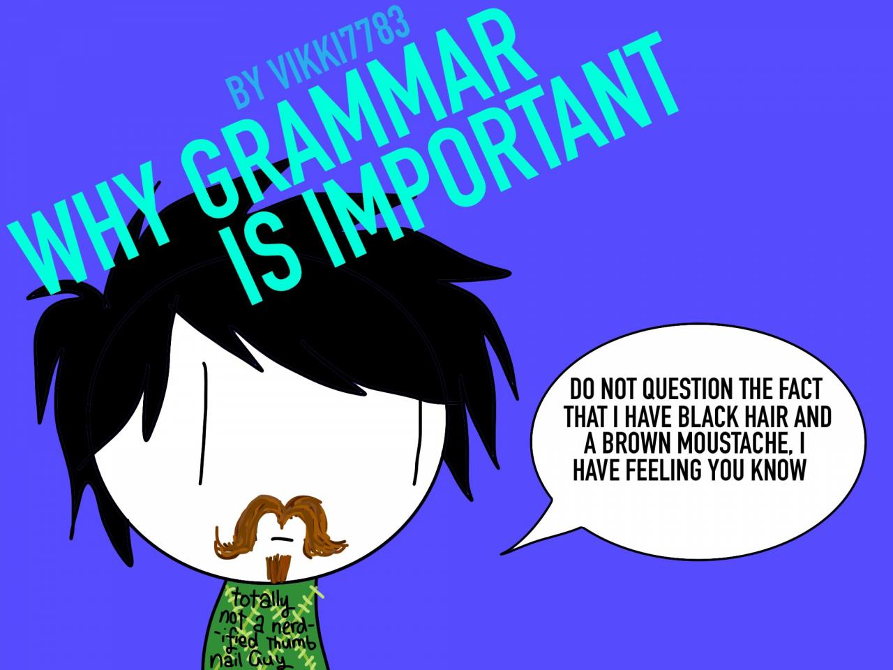 why grammar is important Is good grammar still important while texting and verbal slang are widely  accepted in many scenarios, your grammar skills will set you apart in.