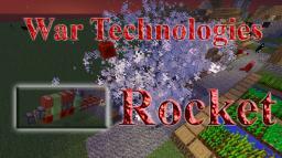 War technologies: Rockets Minecraft Map & Project