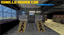 "[Minecraft 1.8] [1100+ Views] Vanilla Hover Car ""No more lonely roads"" (Try it now) Minecraft Map & Project"