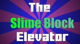 The Slime Block Elevator (Funny Story) Minecraft Blog