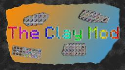 The Clay Mod [100+ Clay Tools|Color Config|New way to make Clay|Mud] Minecraft Mod