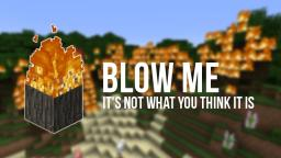 [ 1.7.2 | Forge ] Blow Me! - It's not what you think it is ... Minecraft Mod